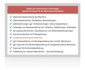 Anhang VII der Maschinenrichtlinie sieht die Betriebsanleitung als einen Bestandteil der technischen Dokumentation.